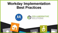 Workday Implementation Best Practices Webinar Featuring Motorola Solutions